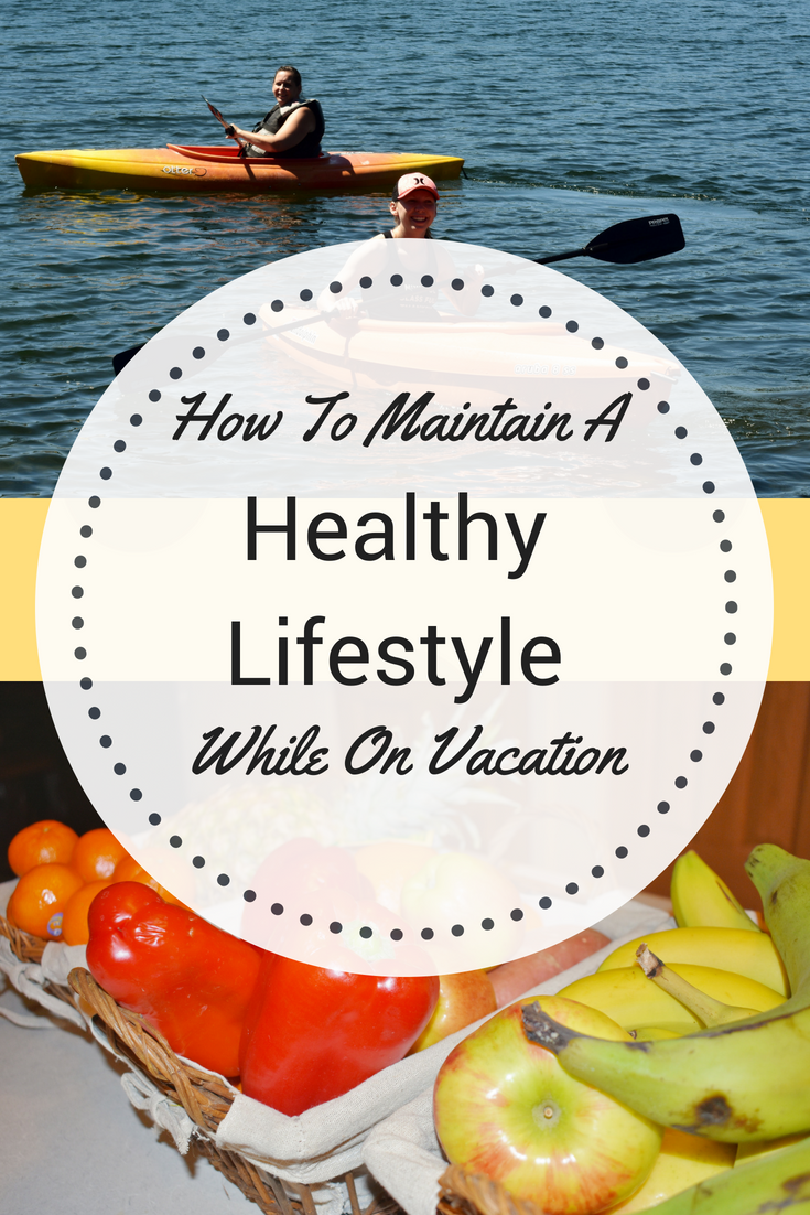 How To Maintain A Healthy Lifestyle While On Vacation | Life