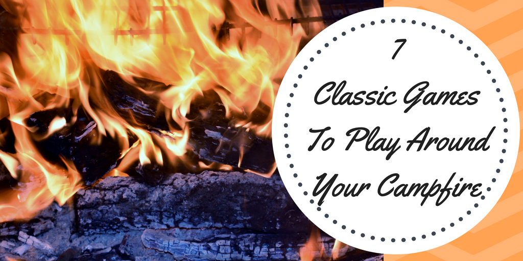 10 Campfire Games You Have to Play - Escape Adulthood