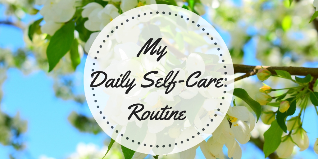 MY Daily Self-Care Routine | Life Is Now In Session